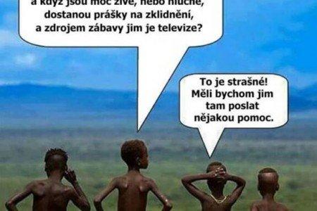 Pomoc Africe? Nepotřebujeme ji my?